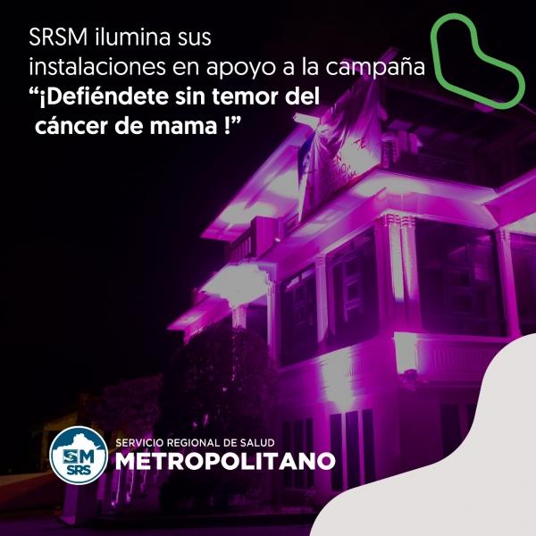 SRSM ilumina sus instalaciones en apoyo campaña ¡Defiéndete sin temor del cáncer de mama!