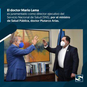 El doctor Mario Lama es juramentado como director ejecutivo del Servicio Nacional de Salud (SNS), por el ministro de Salud Pública, doctor Plutarco Arias, de acuerdo a lo establecido en el artículo 10 de la Ley 123-15.